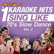 Drew's Famous #1 Karaoke Hits: Sing Like 70's Slow Dance, Vol. 2 Songs