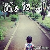 Life Is ... Songs