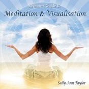Beginners Guide To Meditation & Visualisation Songs