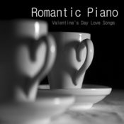 Romantic Piano: Valentine's Day Love Songs Songs