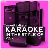 Karaoke (In The Style Of P!nk) Songs