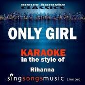 Only Girl (In The Style Of Rihanna) [Karaoke Version] - Single Songs