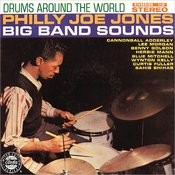 Drums Around The World: Philly Joe Jones Big Band Sounds Songs