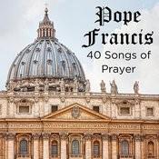 Pope Francis: 40 Songs Of Prayer Songs