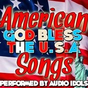 God Bless The U.S.A.: American Songs Songs