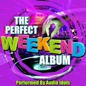 The Perfect Weekend Album Songs