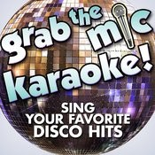 Grab The Mic Karaoke! Sing Your Favorite Disco Hits Songs