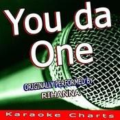 You Da One (Originally Performed By Rihanna) [Karaoke Version] Song