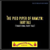 The Pied Piper Of Hamlyn (Traditional Fairy Tale) Song