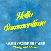 Hello Summertime (In The Style Of Bobby Goldsboro) [Karaoke Version] Song