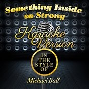 Something Inside So Strong (In The Style Of Michael Ball) [Karaoke Version] Song