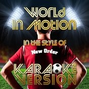 World In Motion (In The Style Of New Order) [Karaoke Version] - Single Songs