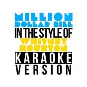 Million Dollar Bill (In The Style Of Whitney Houston) [Karaoke Version] - Single Songs