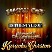 Show Off (In The Style Of The Drowsy Chaperone) [Karaoke Version] - Single Songs