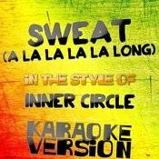 Sweat (A La La La La Long) [In The Style Of Inner Circle] [Karaoke Version] - Single Songs
