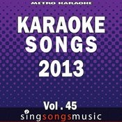 Karaoke Songs: 2013, Vol. 45 Songs
