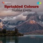 Sprinkled Colours - Shobha Gurtu Songs