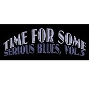 Time For Some Serious Blues, Vol. 5 Songs