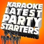 Karaoke - Latest Party Starters Songs