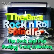The Great Rock And Roll Spindle - The Rock And Pop Backing Track Collection, Vol. 7 Songs