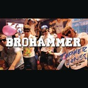 Brohammer Songs