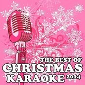 The Best Of Christmas Karaoke 2014: All I Want For Christmas Is You, Santa Claus Is Coming To Town, Jingle Bell Rock, Rockin' Around The Christmas Tree & More! Songs