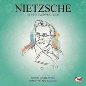 Nietzsche: Es Winkt Und Neigt Sich (Digitally Remastered) Songs