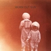 Worn Out Sun Songs