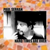 Hard Times Are Over Song