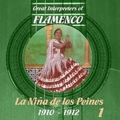 Great Interpreters Of Flamenco - La Niña De Los Peines [1910 - 1912], Volume 1 Songs