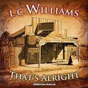 L. C. Williams - That's Alright (Original-Recordings) Songs