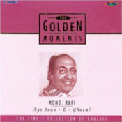 Golden Moments - Mohammad Rafi - Aye Jaan E Ghazal Songs