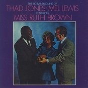 The Big Band Sound Of Thad Jones, Mel Lewis, Featuring Miss Ruth Brown Songs