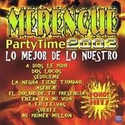 Merengue Party Time 2003: Lo Mejor De Lo Nuestro Songs