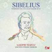 Sibelius: Symphony No. 5 In E-Flat Major, Op. 82 (Digitally Remastered) Songs