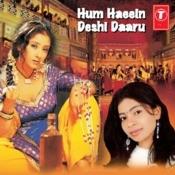Hum Haee Deshi Daaru Songs