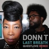Last Breath (Questlove Remix) Songs