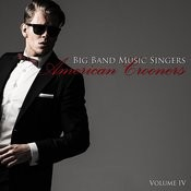 Big Band Music Singers: American Crooners, Vol. 4 Songs