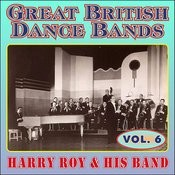 Greats British Dance Bands - Vol. 6 - Harry Roy & His Band Songs