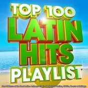 Top 100 Latin Hits Playlist - Over 5 Hours Of The Best Latino Anthems Ever! - Perfect For Parties, Bbq's, Beach & Holidays Songs