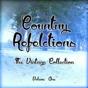 Country Reflections - The Vintage Collection, Vol .1 Songs