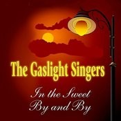 The Gaslight Singers - In The Sweet By And By Songs