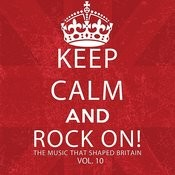Keep Calm And Rock On! The Music That Shaped Britain, Vol. 10 Songs