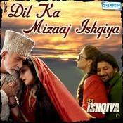 Dil Ka Mizaaj Ishqiya-Dedh Ishqiya Songs