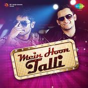Main Hoon Talli Songs