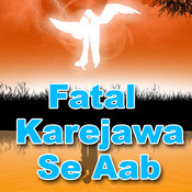 Fatal Karejawa Se Aab Songs