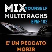 Mix Yourself Multitracks - E' Un Peccato Morir (Bpm-102) Songs