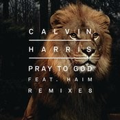 Pray To God (R3hab Remix) Song