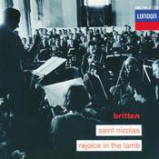 Britten: Saint Nicolas; Rejoice in the Lamb Songs