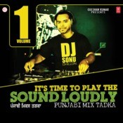 It's Time To Play The Sound Loudly-1 (Punjabi Mix Tadka) Songs